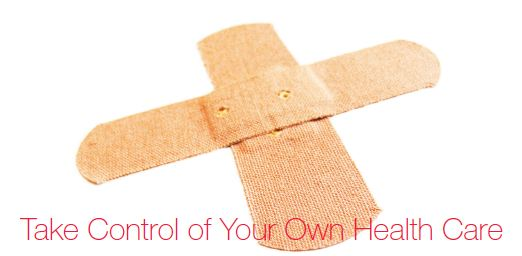 Take Control of Your Own Health Care
